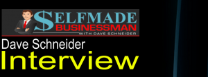 Dave Schneider Interview: Firing His Boss, Risking Everything, and Other Questions…